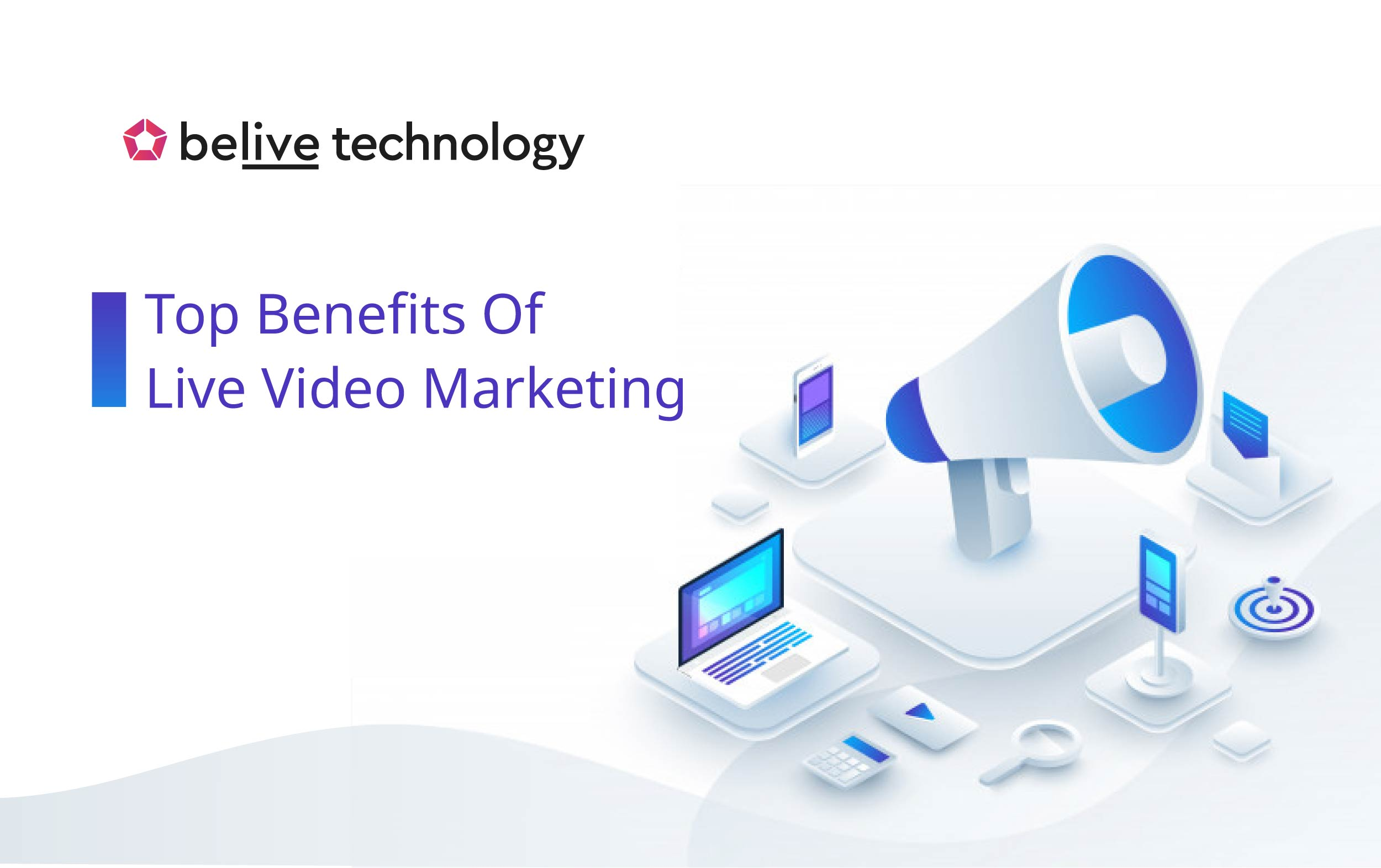 Top Benefits Of Live Video Marketing for 2021 – Is Your Brand Ready?