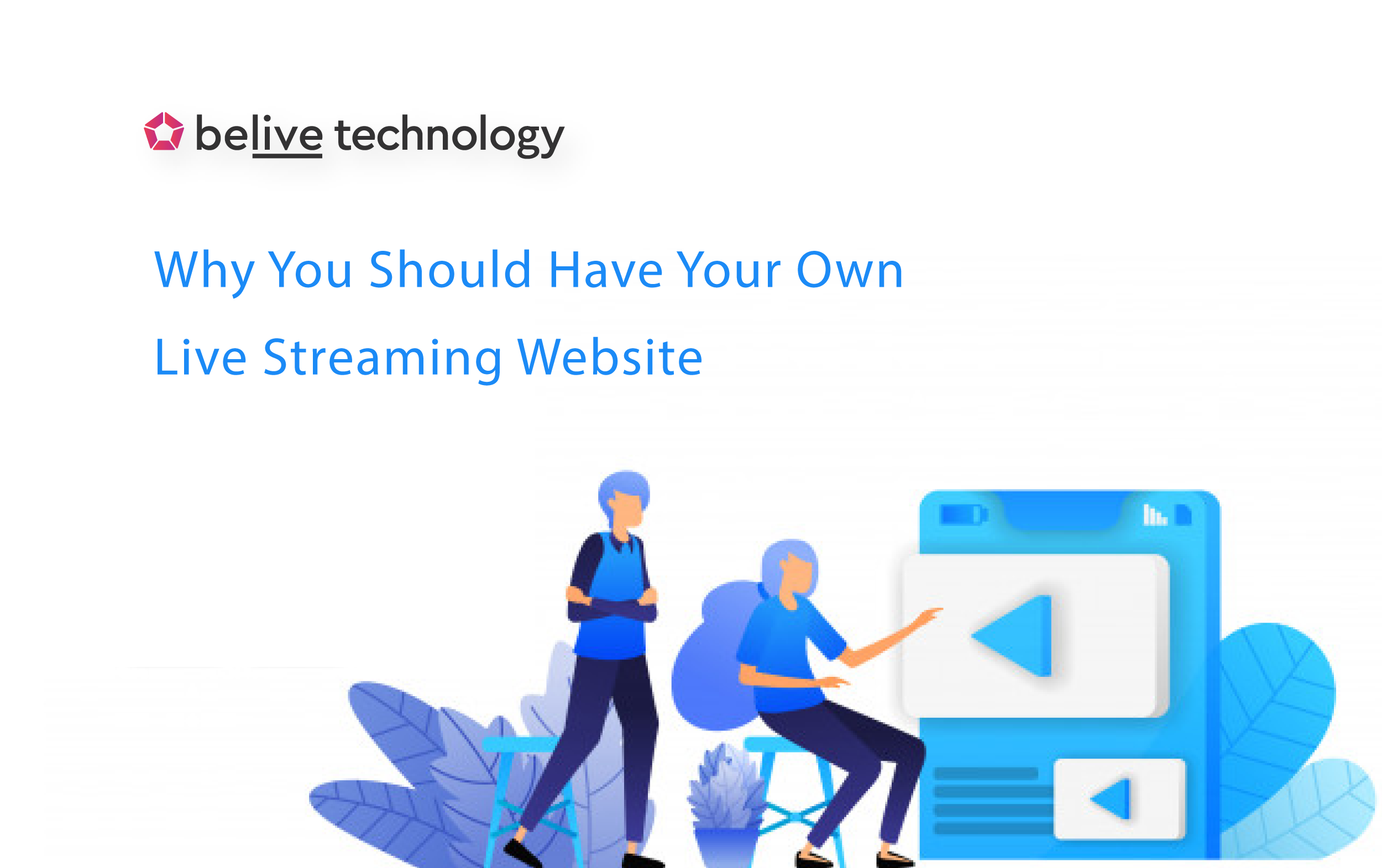 Why You Should Have Your Own Live Streaming Website
