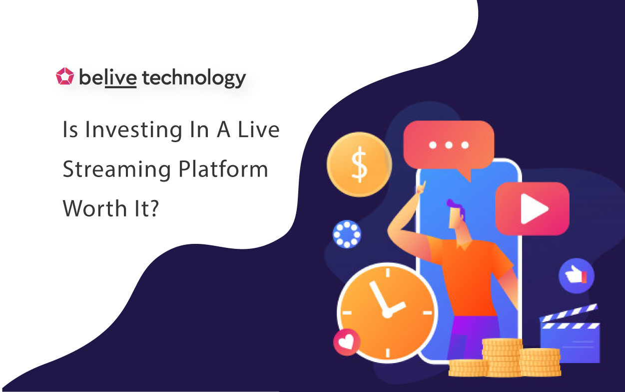White Label Platforms: Is Investing In A Live Streaming Platform Worth It?